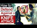 How to Defend Against a Knife Attack