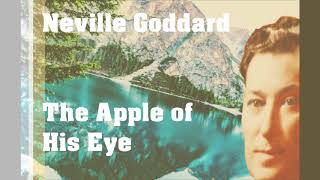 Neville Goddard - The Apple of His Eye (Original Audio Lecture)
