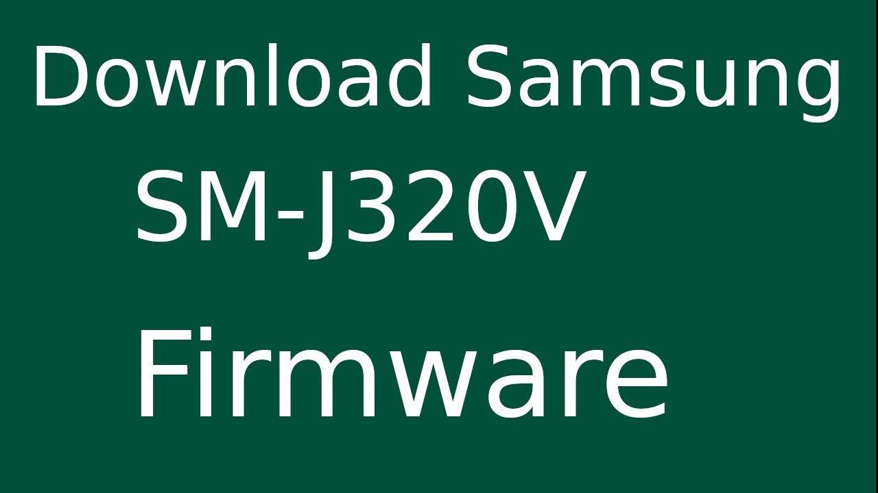 How To Download Samsung Galaxy J3 SM-J320V Stock Firmware (Flash