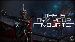 (Warframe) Why Nyx is my favourite frame!