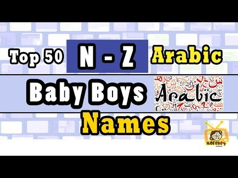 Arabic Baby Boy Names Start From Letter 'N To 'Z' Top 50 Modern Arabic baby names 2018