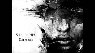She and her darkness ~ Diary of Dreams
