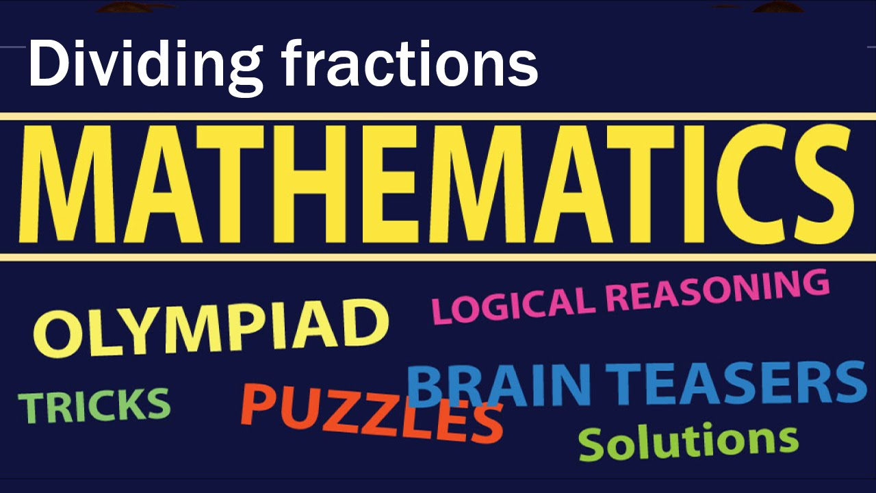 Dividing fractions Maths olympiad math problems for grade 3 Math Olympiad