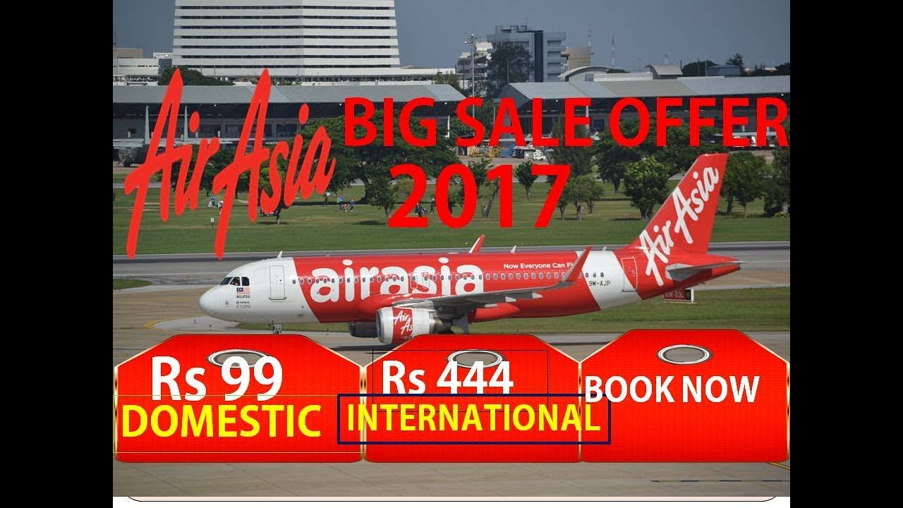 AirAsia Offers Flight Tickets At Base Fare Of Rs 99 II Air Asia Big Sales Offer 2017