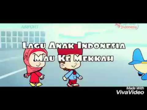 Lagu anak indonesia mau ke mekkah