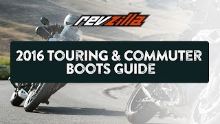2016 Touring & Commuter Motorcycle Boots Buying Guide at RevZilla.com
