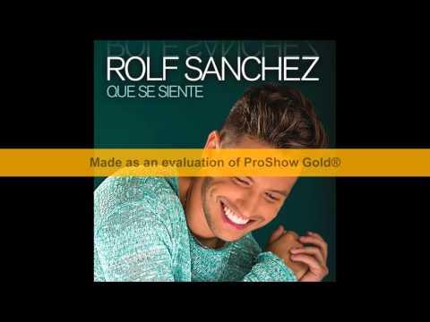 ROLF SANCHEZ - QUE SE SIENTE