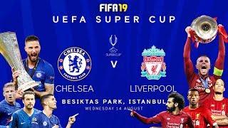FIFA 19   ลิเวอร์พูล VS เชลซี   ศึกยูฟ่า ซุปเปอร์คัพ 2019 !! อัพเดททีมล่าสุด