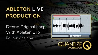 Create New Ableton Loops From Existing Samples With Clip Actions - By Quantize Courses