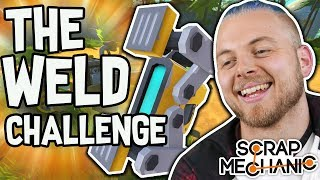 Scrap Mechanic - THE WELD CHALLENGE!! VS AshDubh - [#56] | Gameplay