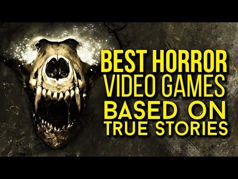 Best Horror Video Games Based On True Stories Youtube