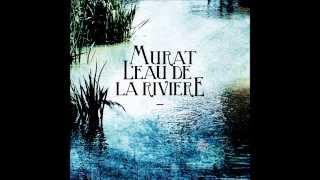 Jean-Louis MURAT - L'eau de la rivière [NOUVEAU SINGLE]
