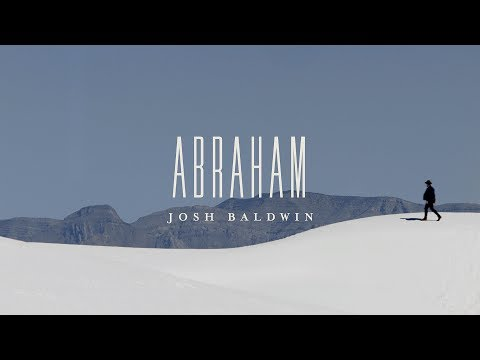Abraham (Music Video) // The War Is Over // Josh Baldwin