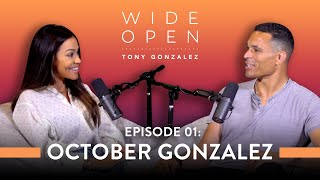 Finding Hope (and the Funny) in Everything with October Gonzalez | Wide Open with Tony Gonzalez