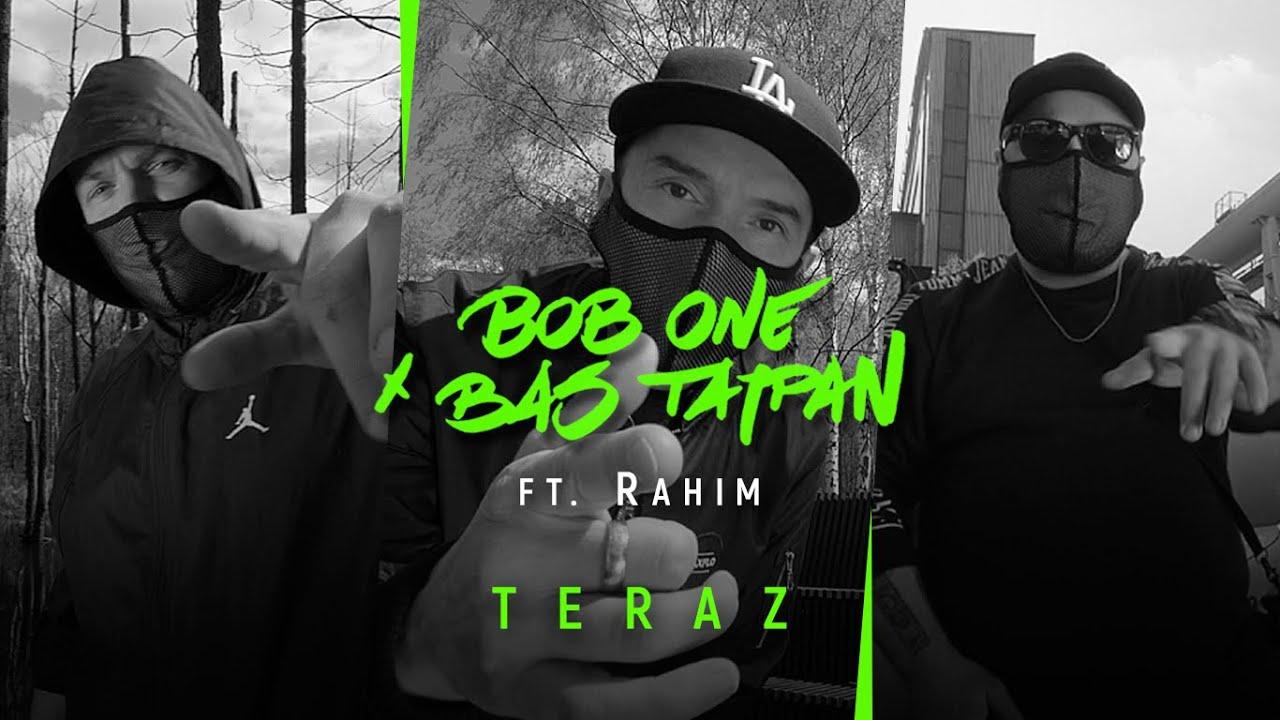 Bob One x Bas Tajpan ft. Rahim - Teraz | TERAZ