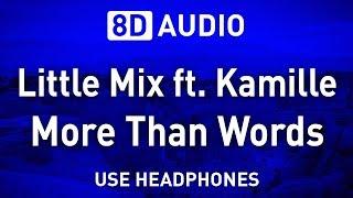 Download lagu Little Mix ft. Kamille - More Than Words | 8D AUDIO