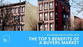 The Top 5 Benefits Of A Buyers Market