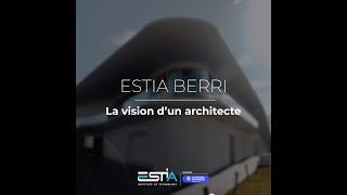 ESTIA BERRI Vision De L'architecte