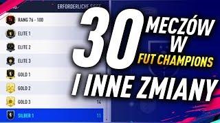 30 MECZÓW W FUT CHAMPIONS i INNE ZMIANY | FIFA 19