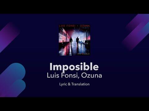 Luis Fonsi, Ozuna - Imposible Lyrics English and Spanish - Impossible Translation / Meaning