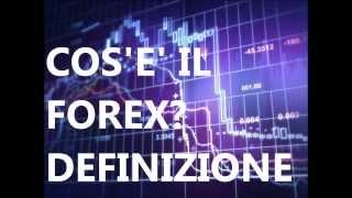 Cos'è il Forex ? Significato