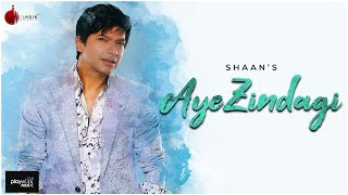 Gambar cover Aye Zindagi Official Video - Shaan | ft. Sidhant | Indie Music Label | Sony Music India