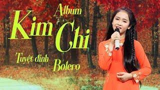 Album Kim Chi - Ngọt Ngào Điệu Bolero - Những Ca Khúc Bolero Trữ Tình Hay Nhất