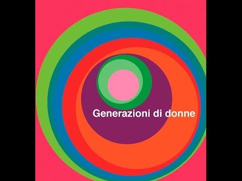 Generazioni di Donne - Prologo corale per Immagini, musica e parole