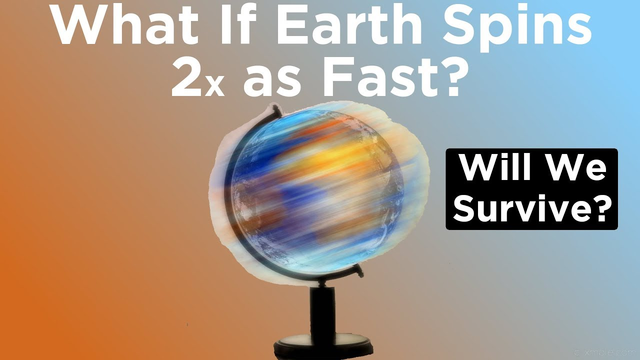 what-if-earth-started-spinning-twice-as-fast-right-now