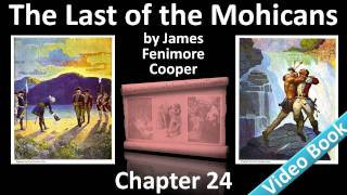 Chapter 24 - The Last of the Mohicans by James Fenimore Cooper(, 2011-11-14T19:59:12.000Z)
