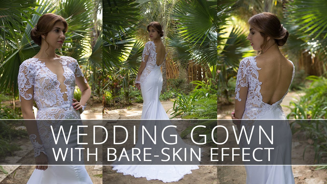 Wedding Gown with Bare-Skin Effect. How to make a naked dress? - YouTube