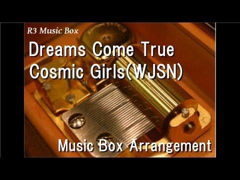 Dreams Come True/Cosmic Girls(WJSN) [Music Box]