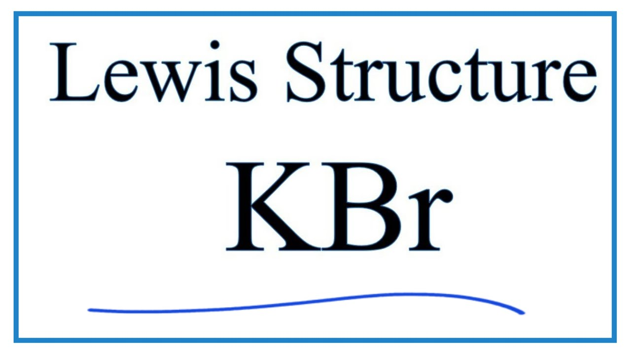 hight resolution of how to draw the lewis dot structure for kbr potassium bromide youtube aluminum bromide dot diagram bromide dot diagram
