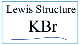 How to Draw the Lewis Dot Structure for KBr: Potassium bromide