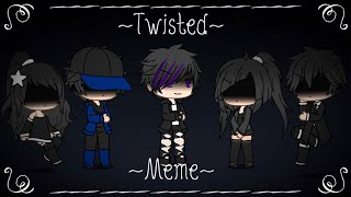 ~Twisted~Meme~Gachaverse~