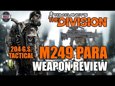 204 GEAR SCORE TACTICAL M249 PARA Light Machine Gun Weapon Review - Tom Clancy's The Division