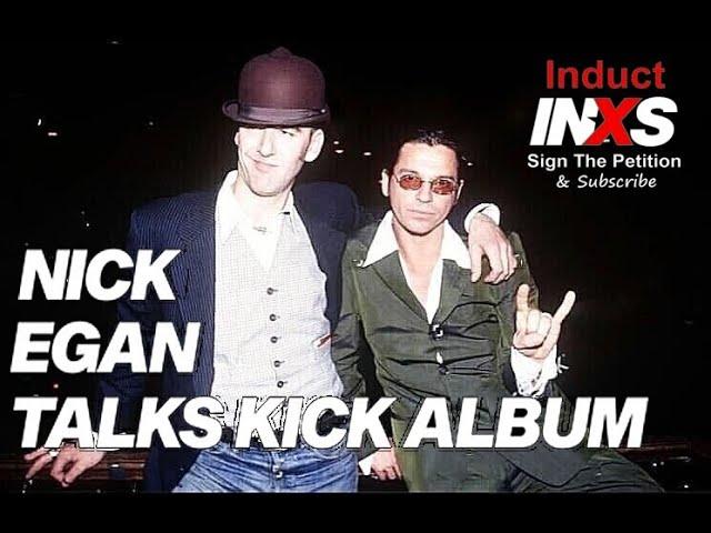 Nick Egan discusses Kick Album