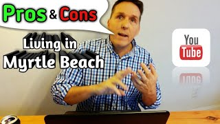 PROS & CONS of Living in MYRTLE BEACH, SC