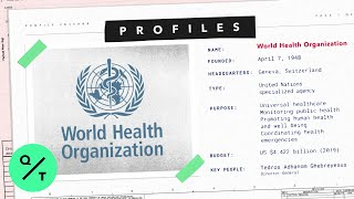 Why the WHO Went From Trusted to Targeted
