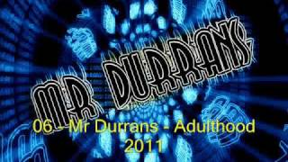 Mr Durrans Vol 16 - 06 - Mr Durrans - Adulthood 2011