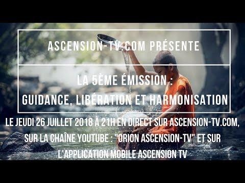 """[BANDE ANNONCE] 5ème émission : """"Guidances, Libération et Harmonisation"""" le 26/07/2018 à 21h"""