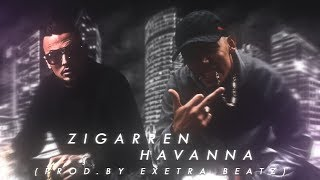 AZET feat. CAPITAL BRA - ZIGARREN HAVANNA (prod. by Exetra Beatz)
