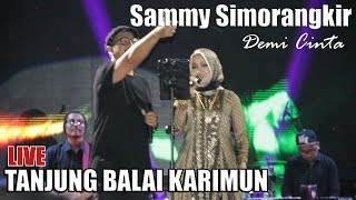 Sammy Simorangkir - Demi Cinta | Live Tanjung Balai Karimun