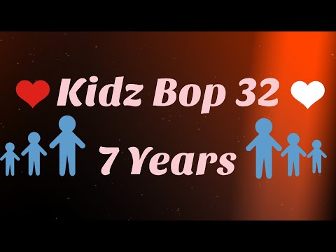 Kidz Bop 32-7 Years (Lyrics)