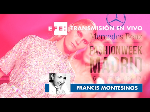 Desfiles MERCEDES-BENZ FASHION WEEK MADRID 2017 - FRANCIS MONTESINOS
