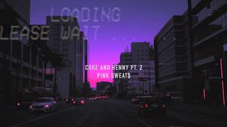 Baixar pink sweat$ - coke and henny pt. 2 (slowed + pitched)