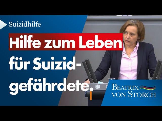 Beatrix von Storch (AfD) - Suizidgefährdete brauchen Hilfe zum Leben.