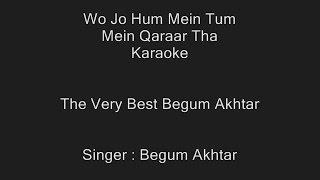 Wo Jo Hum Mein Tum Mein Qaraar Tha - Karaoke - Begum Akhtar - Customized