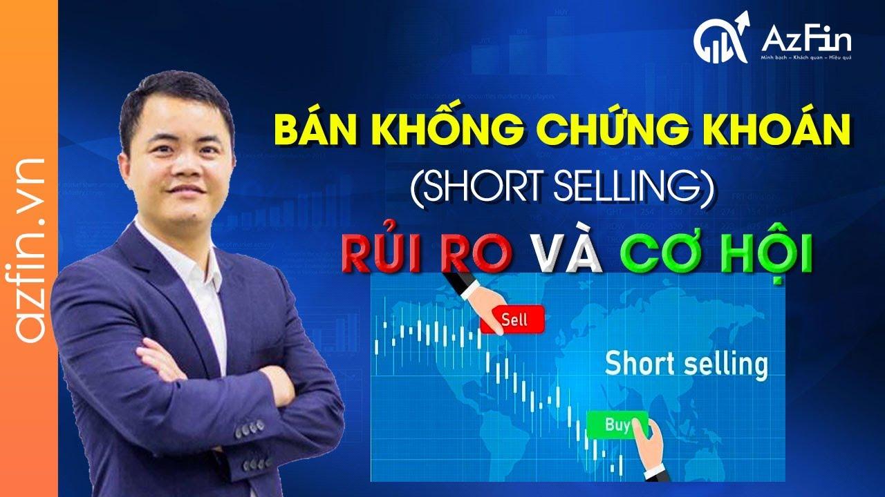 Bán khống cổ phiếu (Short Selling) – Rủi ro và Cơ hội | AzFin