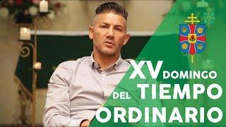 Domingo con Víctor -Domingo XV del Tiempo Ordinario (C)